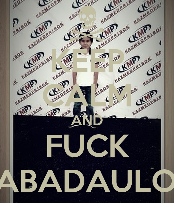 KEEP CALM AND FUCK BABADAULOH