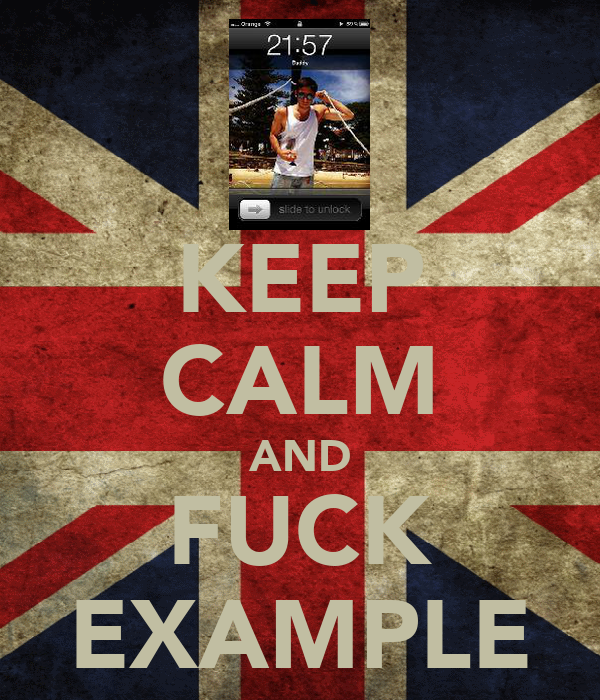 KEEP CALM AND FUCK EXAMPLE