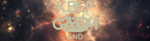 KEEP CALM AND fuck galaxy