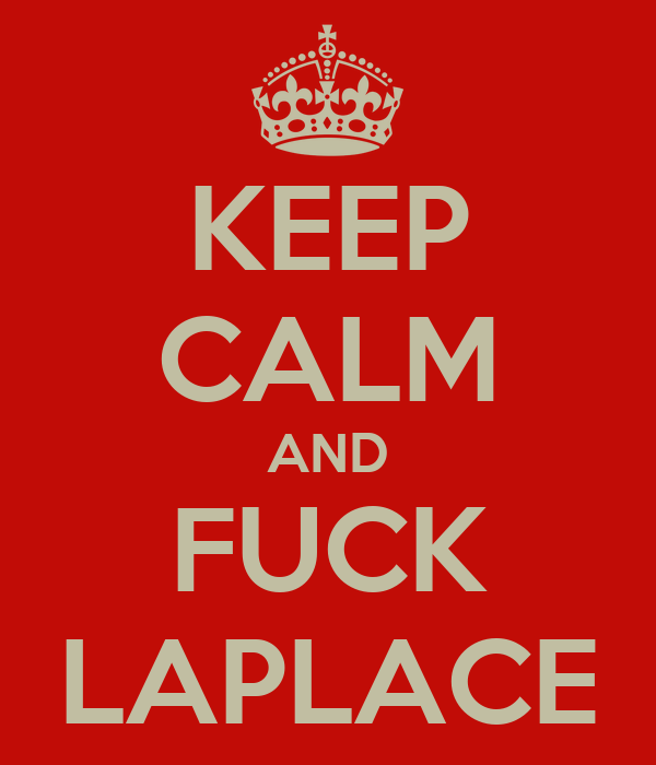 KEEP CALM AND FUCK LAPLACE