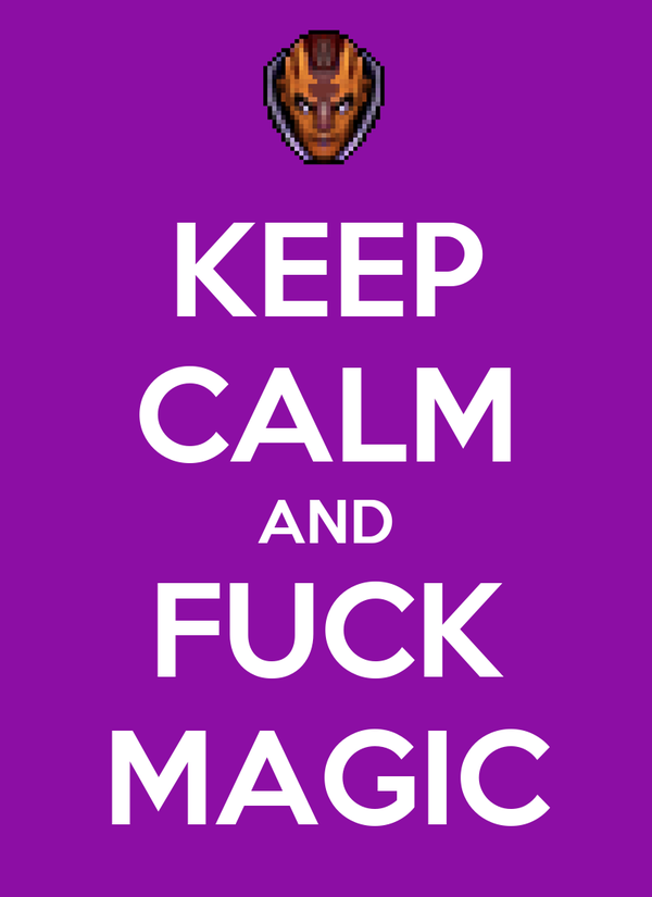 KEEP CALM AND FUCK MAGIC