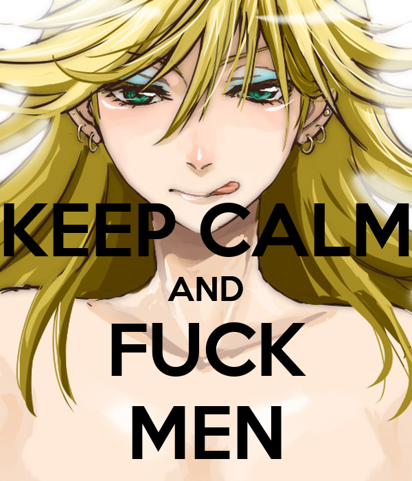 KEEP CALM AND FUCK MEN