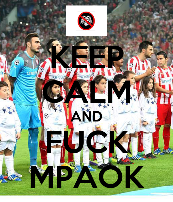 KEEP CALM AND FUCK MPAOK