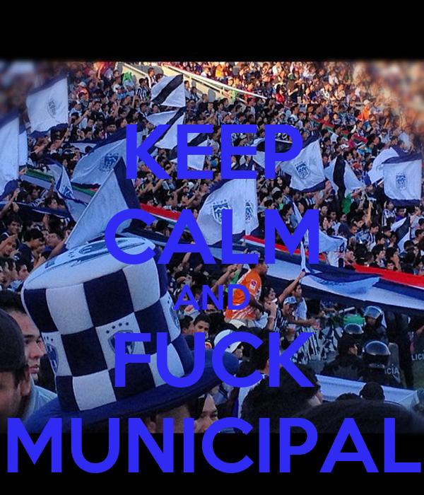 KEEP CALM AND FUCK MUNICIPAL