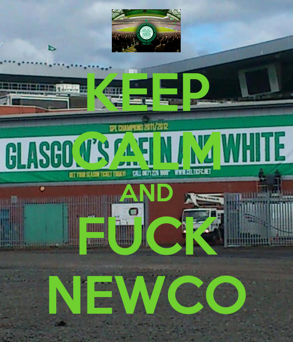 KEEP CALM AND FUCK NEWCO