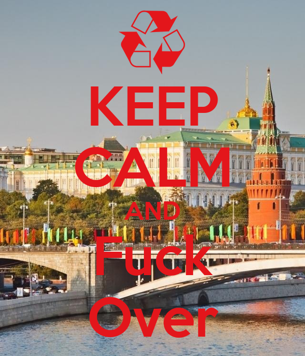 KEEP CALM AND Fuck Over