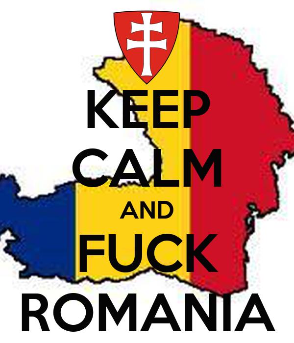 KEEP CALM AND FUCK ROMANIA