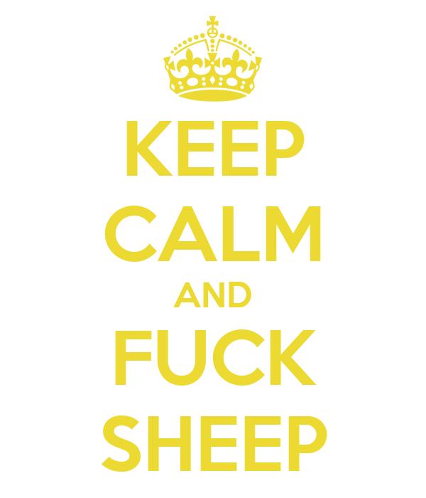 KEEP CALM AND FUCK SHEEP