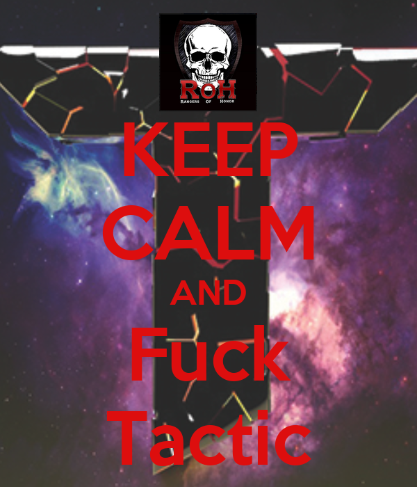 KEEP CALM AND Fuck Tactic