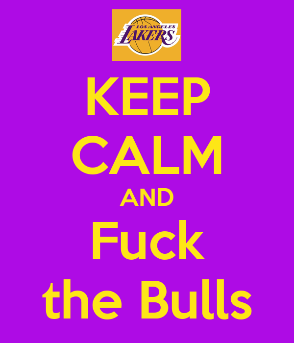 KEEP CALM AND Fuck the Bulls