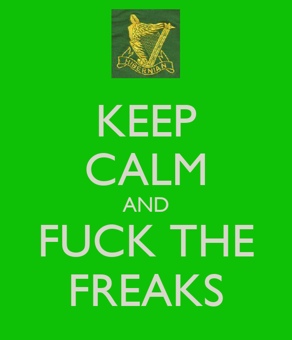 KEEP CALM AND FUCK THE FREAKS