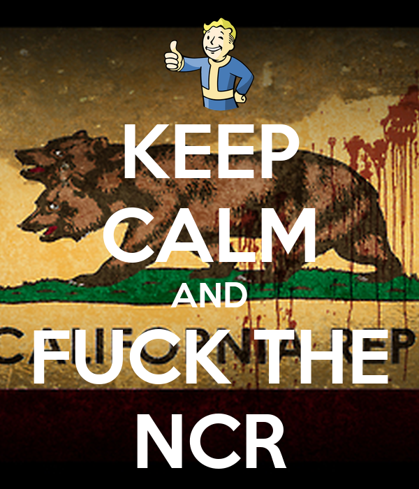KEEP CALM AND FUCK THE NCR