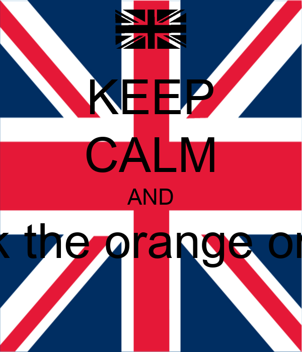 KEEP CALM AND fuck the orange order