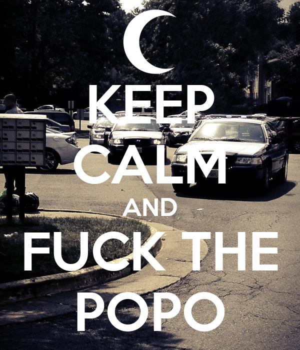 KEEP CALM AND FUCK THE POPO