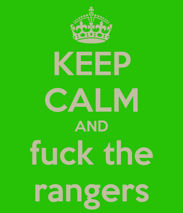 KEEP CALM AND fuck the rangers