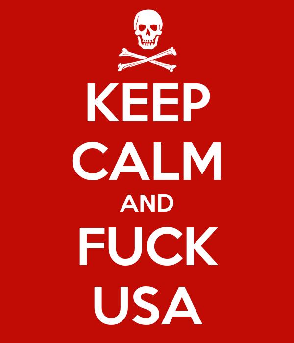 KEEP CALM AND FUCK USA
