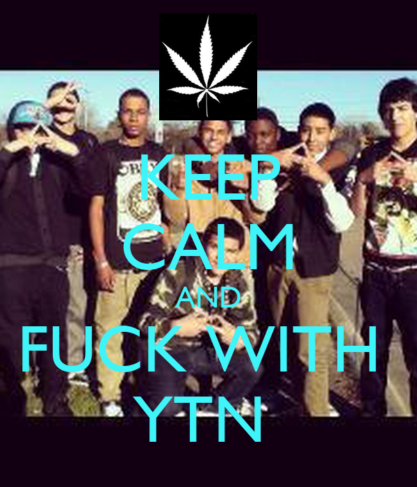 KEEP CALM AND FUCK WITH  YTN