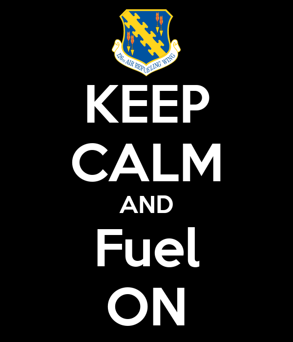 KEEP CALM AND Fuel ON