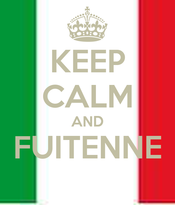 KEEP CALM AND FUITENNE