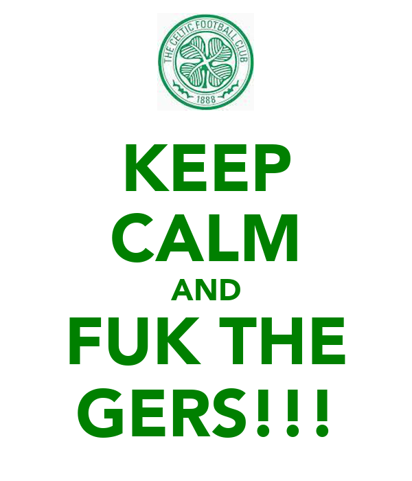 KEEP CALM AND FUK THE GERS!!!