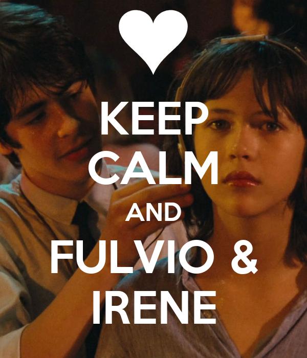 KEEP CALM AND FULVIO & IRENE