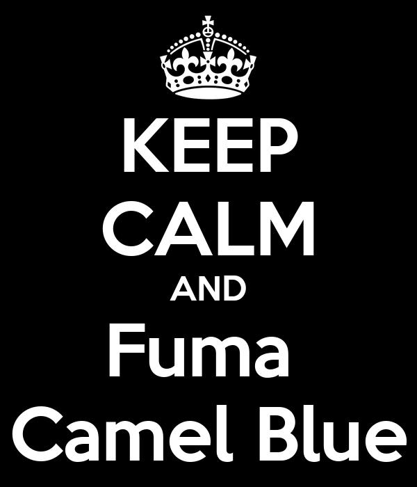 KEEP CALM AND Fuma  Camel Blue