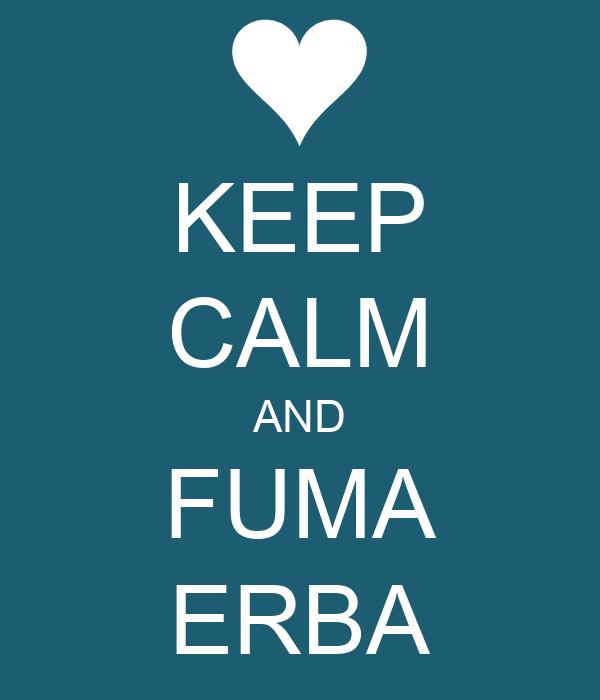 KEEP CALM AND FUMA ERBA