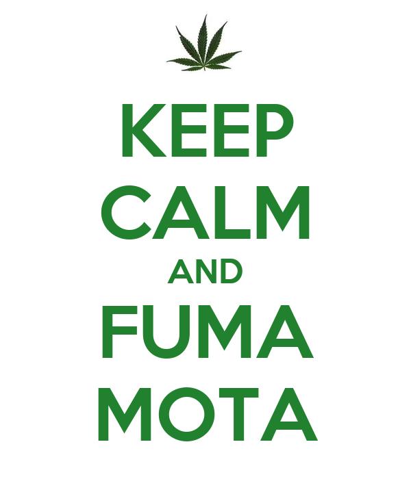 KEEP CALM AND FUMA MOTA