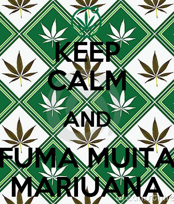 KEEP CALM AND FUMA MUITA MARIUANA