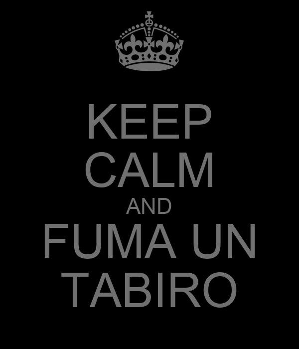 KEEP CALM AND FUMA UN TABIRO