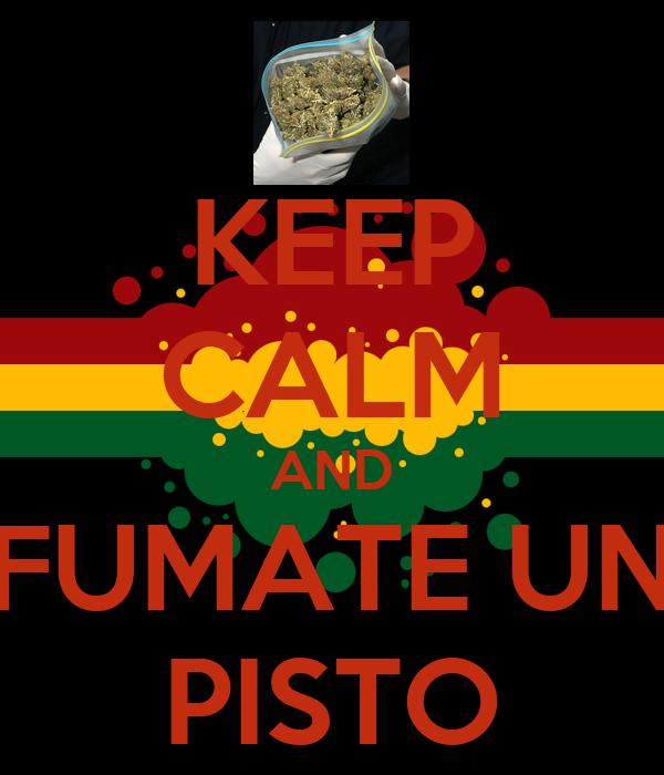 KEEP CALM AND FUMATE UN PISTO