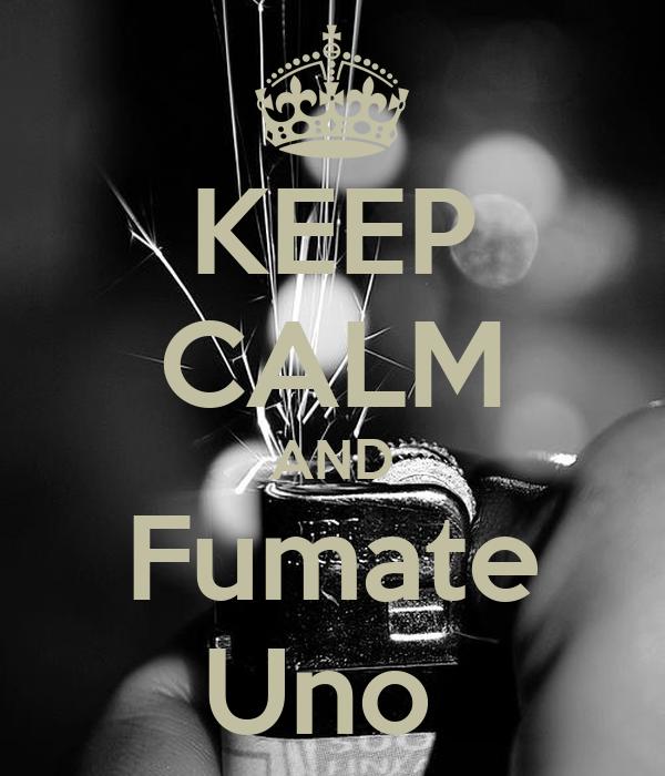 KEEP CALM AND Fumate Uno