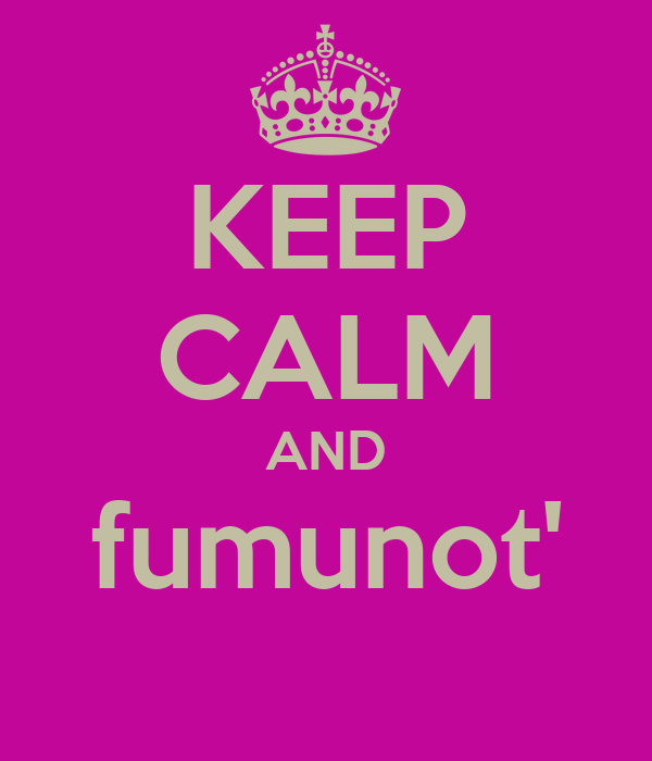 KEEP CALM AND fumunot'