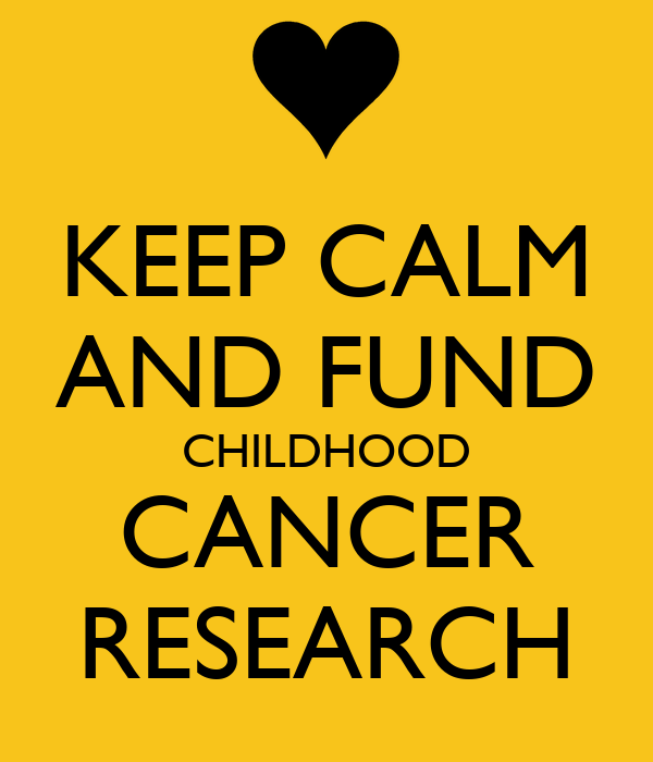 KEEP CALM AND FUND CHILDHOOD CANCER RESEARCH