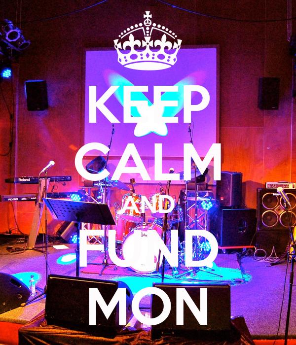 KEEP CALM AND FUND MON