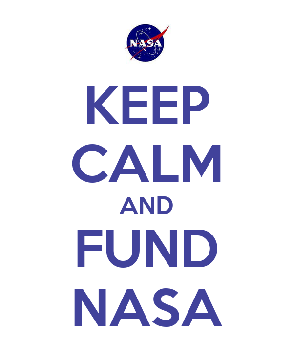 KEEP CALM AND FUND NASA