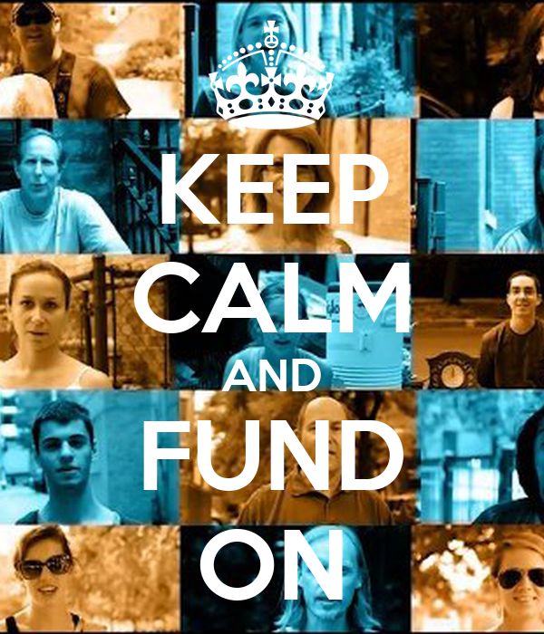 KEEP CALM AND FUND ON