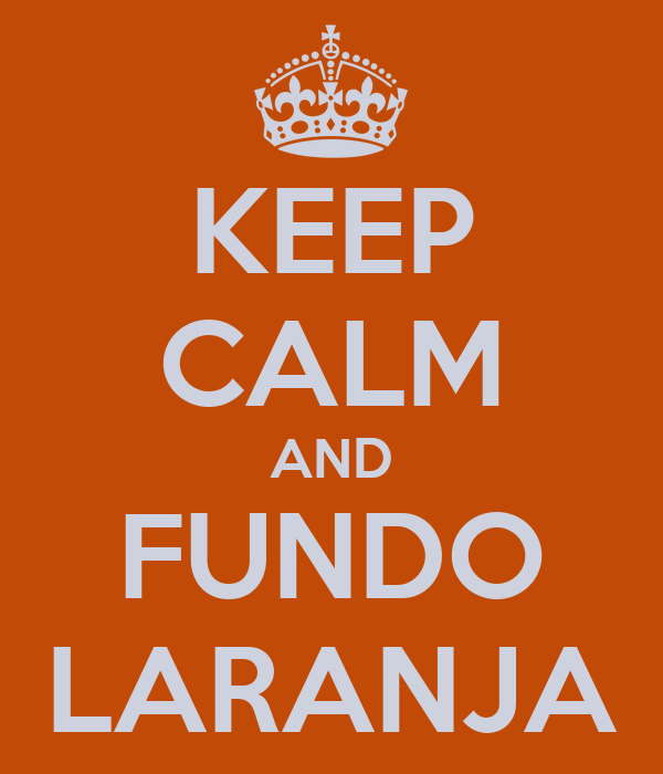 KEEP CALM AND FUNDO LARANJA