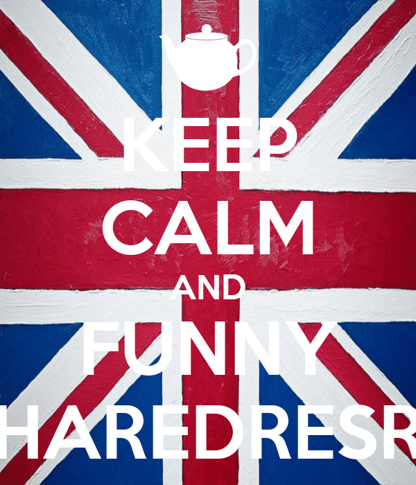 KEEP CALM AND FUNNY HAREDRESR