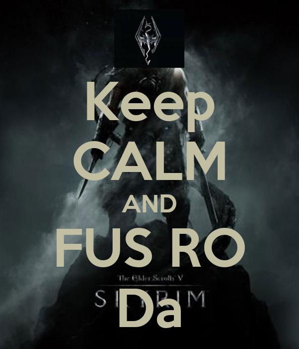 Keep CALM AND FUS RO Da