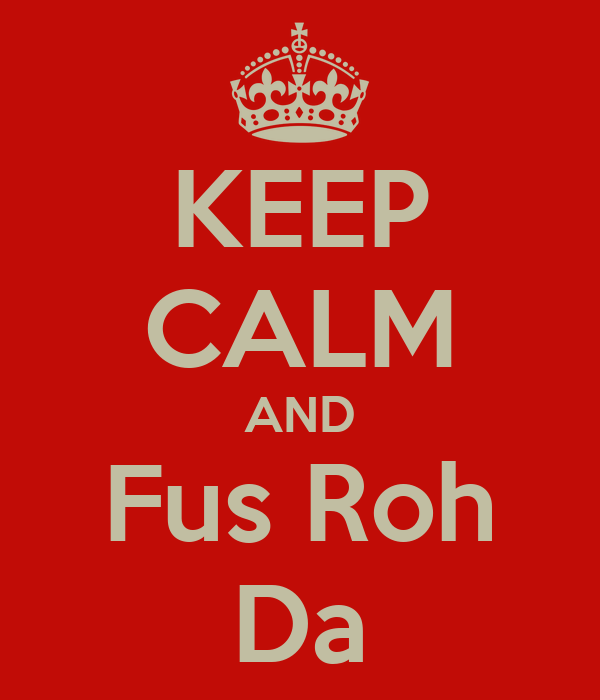 KEEP CALM AND Fus Roh Da