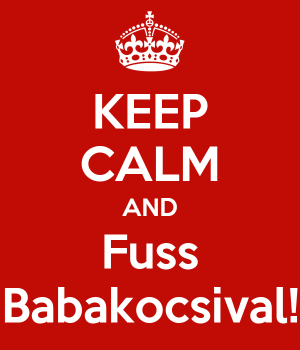 KEEP CALM AND Fuss Babakocsival!