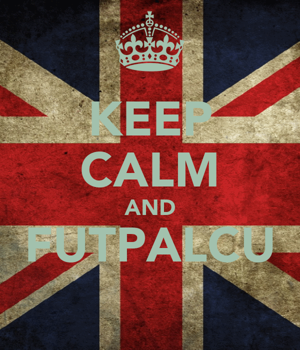 KEEP CALM AND FUTPALCU