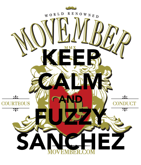 KEEP CALM AND FUZZY SANCHEZ
