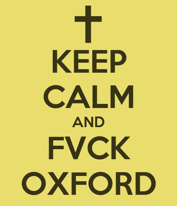 KEEP CALM AND FVCK OXFORD