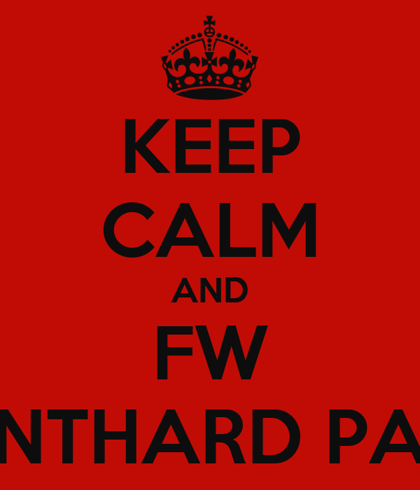 KEEP CALM AND FW STUNTHARD PARTY
