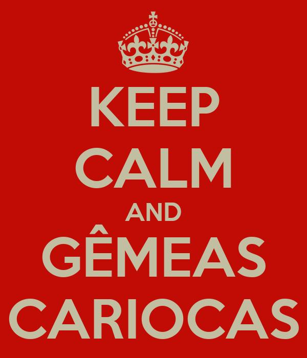 KEEP CALM AND GÊMEAS CARIOCAS