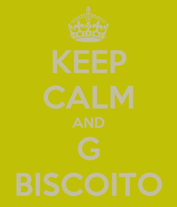 KEEP CALM AND G BISCOITO