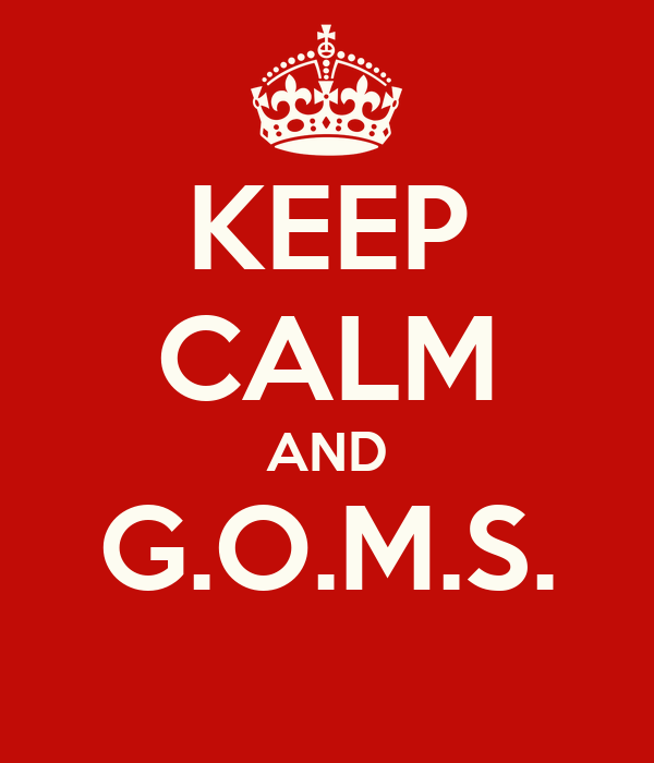 KEEP CALM AND G.O.M.S.