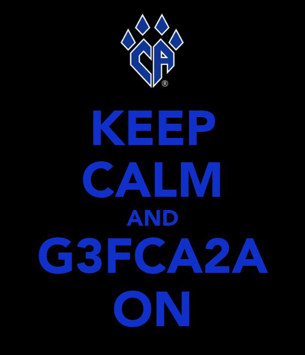 KEEP CALM AND G3FCA2A ON